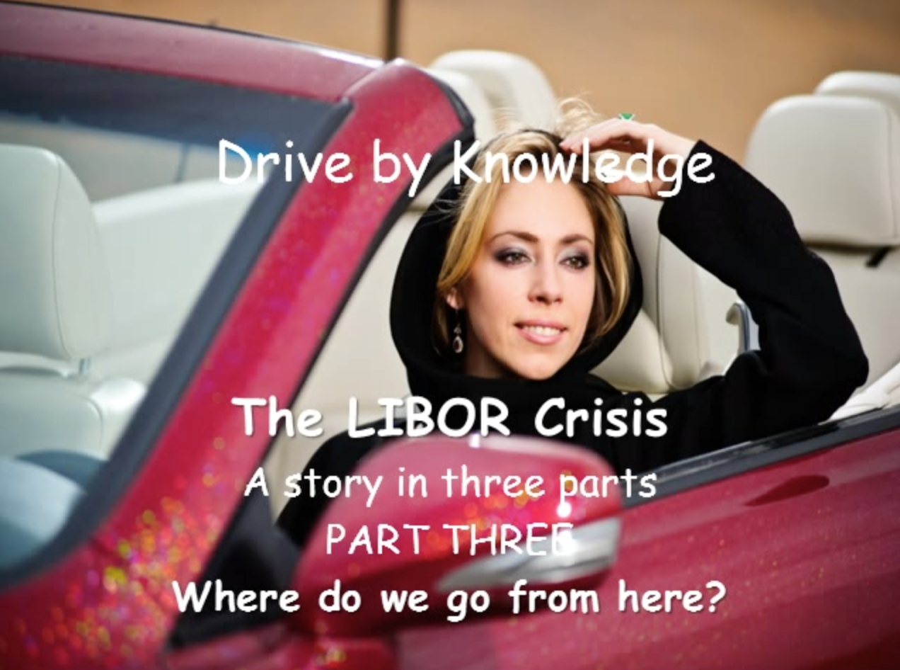 Video: the LIBOR Crisis - part 3, where do we go from here